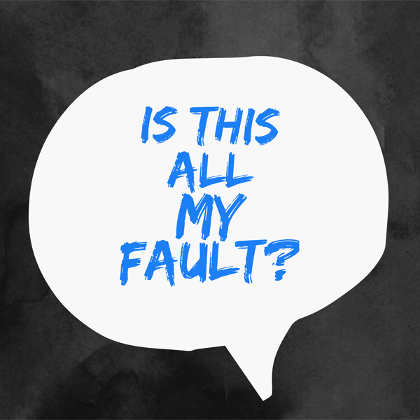 Is It My Fault